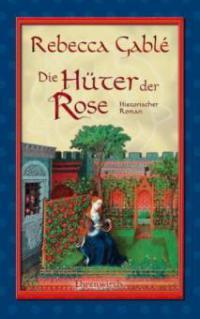 Die Hüter der Rose - Band 2 - Rebecca Gable