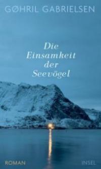 Die Einsamkeit der Seevögel - Gøhril Gabrielsen