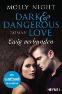 Dark and Dangerous Love - Ewig verbunden - Molly Night