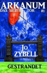 Arkanum - Das siebte Tor #1: Gestrandet - Jo Zybell