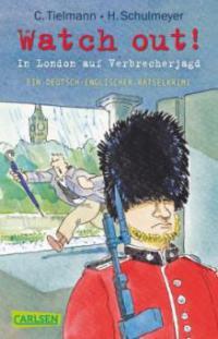 Kommissar Schlotterteich: Watch out! - In London auf Verbrecherjagd - Christian Tielmann
