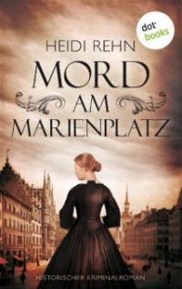 Mord am Marienplatz - Heidi Rehn