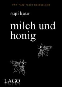 milk and honey - milch und honig - Rupi Kaur