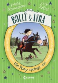 Bulli & Lina - Ein Pony springt ein - Frauke Scheunemann, Antje Szillat
