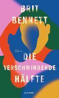 Die verschwindende Hälfte - Brit Bennett