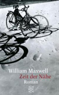 Zeit der Nähe - William Maxwell