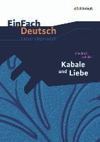 Kabale und Liebe. EinFach Deutsch Unterrichtsmodelle - Friedrich von Schiller, Gerhard Friedl