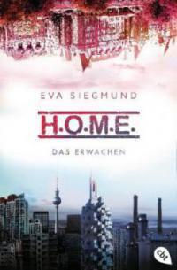 H.O.M.E. - Das Erwachen - Eva Siegmund