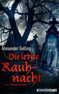 Die letzte Rauhnacht - Alexander Lorenz Golling