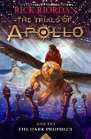 Trials of Apollo, the Book Two the Dark Prophecy - Rick Riordan