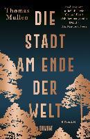 Die Stadt am Ende der Welt - Thomas Mullen