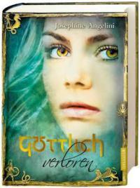 Göttlich verloren - Josephine Angelini