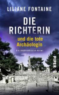 Die Richterin und die tote Archäologin - Liliane Fontaine