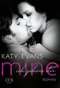 Mine - Ich gehöre dir - Katy Evans