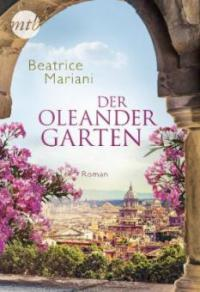Der Oleandergarten - Beatrice Mariani