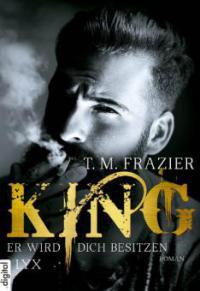 King - Er wird dich besitzen - T. M. Frazier