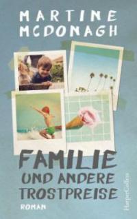 Familie und andere Trostpreise - Martine McDonagh