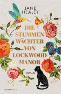 Die stummen Wächter von Lockwood Manor - Jane Healey