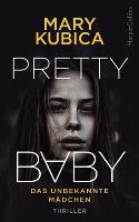 Pretty Baby - Das unbekannte Mädchen - Mary Kubica