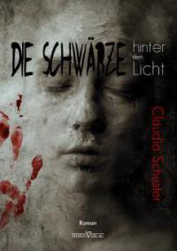 Die Schwärze hinter dem Licht - Claudia Schuster
