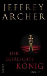 Der gefälschte König - Jeffrey Archer
