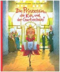 Die Prinzessin, die Kuh und der Gartenheini - Marcus Sauermann