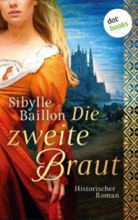 Die zweite Braut - Sibylle Baillon