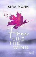 Free like the Wind - Kira Mohn