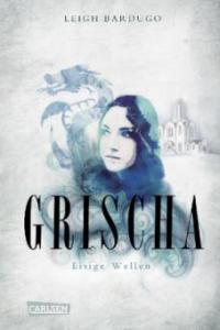 Grischa - Eisige Wellen - Leigh Bardugo