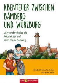Abenteuer zwischen Bamberg und Würzburg - Elisabeth Schieferdecker