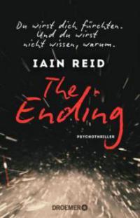 The Ending - Du wirst dich fürchten. Und du wirst nicht wissen, warum - Iain Reid