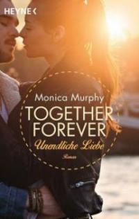 Unendliche Liebe - Monica Murphy