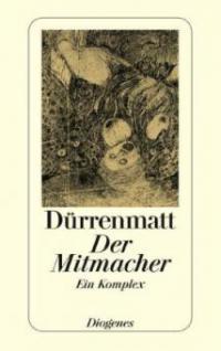 Der Mitmacher - Friedrich Dürrenmatt