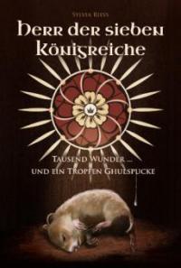 Herr der sieben Königreiche: Tausend Wunder ... und ein Tropfen Ghulspucke - Sylvia Rieß