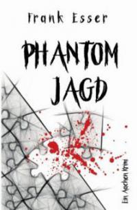 Phantomjagd - Ein Aachen Krimi (Hansens 3. Fall) - Frank Esser