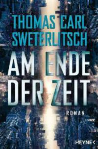 Am Ende der Zeit - Thomas Carl Sweterlitsch