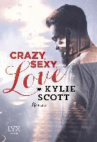 Crazy, Sexy, Love - Kylie Scott