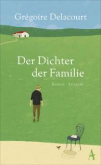 Der Dichter der Familie - Grégoire Delacourt