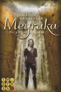 Meyruka. Die goldene Kriegerin - Johanna Danninger