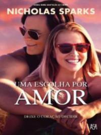 Uma Escolha por Amor - Nicholas Sparks