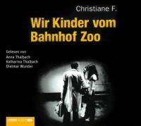 Wir Kinder vom Bahnhof Zoo, 6 Audio-CDs - Christiane F., Horst Rieck, Kai Hermann