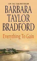 Everything to Gain - Barbara Taylor Bradford