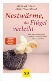 Nestwärme, die Flügel verleiht - Stefanie Stahl, Julia Tomuschat