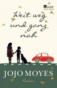 Weit weg und ganz nah - Jojo Moyes