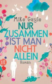 Nur zusammen ist man nicht allein - Mike Gayle