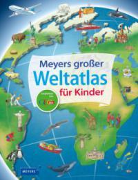 Meyers großer Weltatlas für Kinder - Andrea Weller-Essers