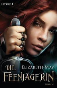 Die Feenjägerin - Elizabeth May