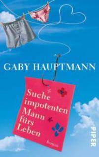 Suche impotenten Mann fürs Leben - Gaby Hauptmann
