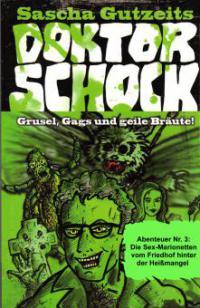 Doktor Schock Abenteuer Nr. 3 - Sascha Gutzeit
