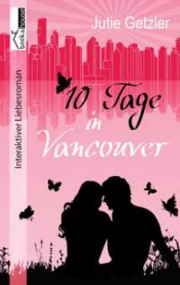 10 Tage in Vancouver - Jutie Getzler